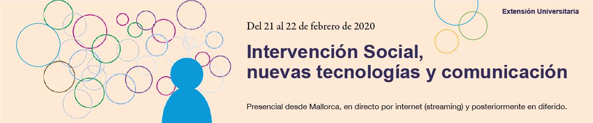 Intervención Social, nuevas tecnologías y comunicación